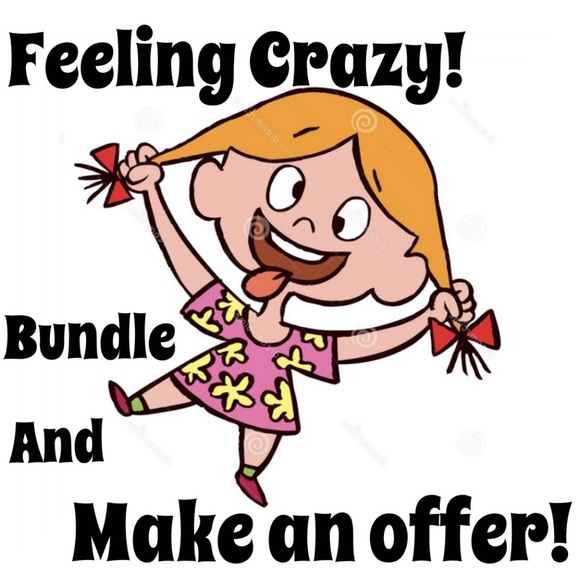 Other - Feeling Crazy!  Bundle and Make An Offer!